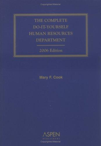 The Complete Do-It-Yourself Human Resources Department (2006 Edition)