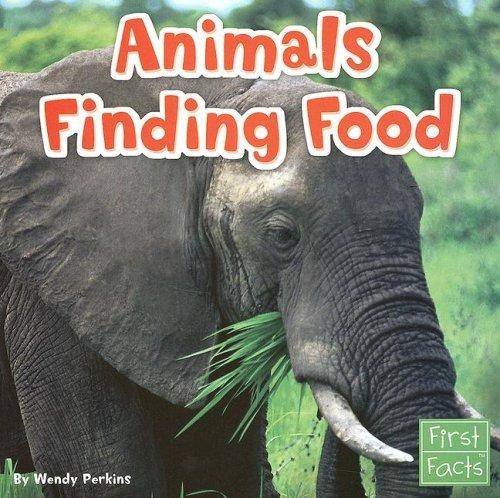 Animals Finding Food (First Facts: Animal Behavior)