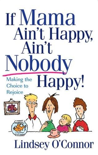 Download If Mama Ain't Happy, Ain't Nobody Happy!