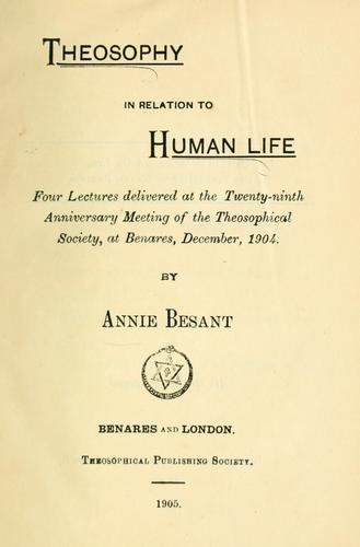 Theosophy in relation to human life …