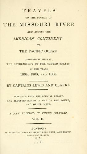 Travels of the source of the Missouri river and across the American continent to the Pacific ocean.
