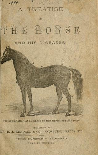 A treatise on the horse and his diseases …