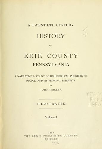 A twentieth century history of Erie County, Pennsylvania