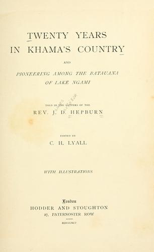 Download Twenty year's in Khama's country and pioneering among the Batauana of Lake Ngami.