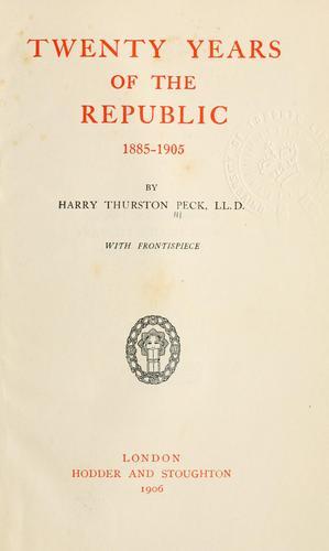 Twenty years of the Republic, 1885-1905.