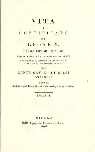 Vita e pontificato di Leone X., di Guglielmo Roscoe.