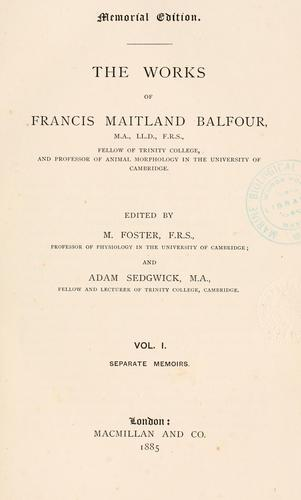 The works of Francis Maitland Balfour …