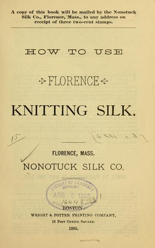 How to use Florence knitting silk …