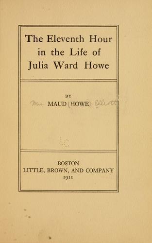 The eleventh hour in the life of Julia Ward Howe.