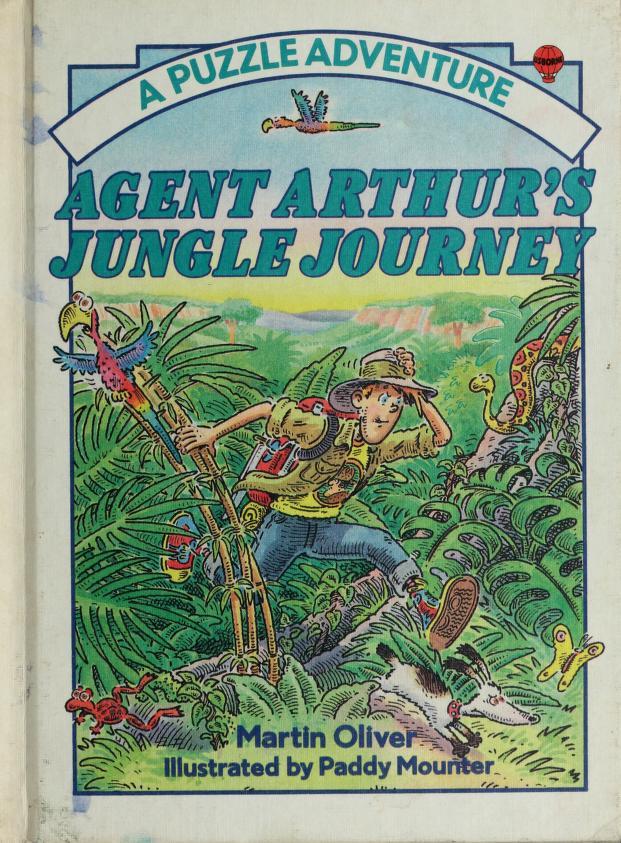 Agent Arthur's Jungle Journey by Martin Oliver