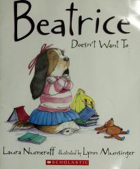Cover of: Beatrice Doesn't Want to | Laura Numeroff