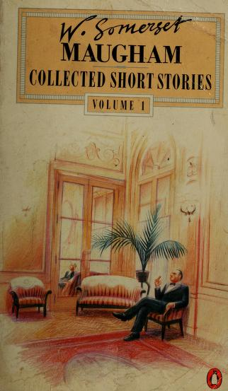 Cover of: The Collected Short Stories of W. Somerset Maugham, Vol. 1 | W. Somerset Maugham