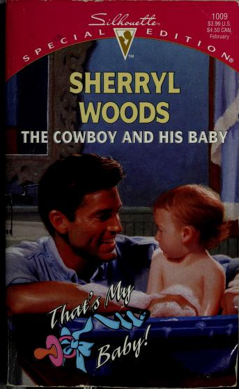 The cowboy and his baby by Sherryl Woods.