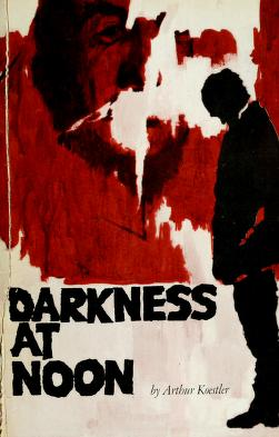 Cover of: Darkness at noon by Arthur Koestler