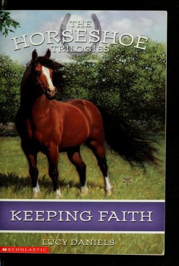Keeping Faith (Horseshoe Trilogies #1) by Lucy Daniels