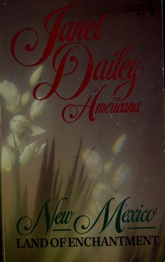 Cover of: Land Of Enchantment (Americana New Mexico #31) | Janet Dailey