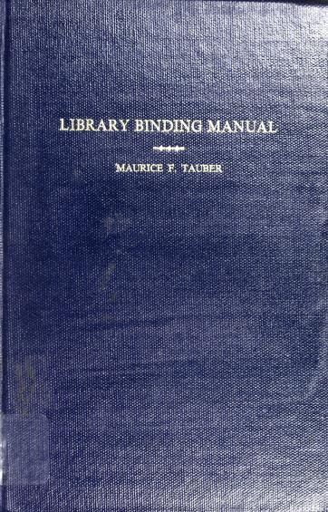 Library binding manual by Maurice Falcolm Tauber