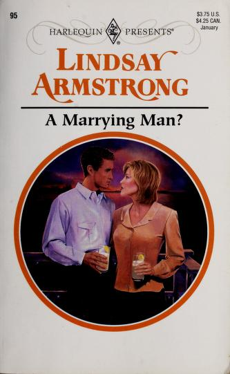 A Marrying Man? by Lindsay Armstrong