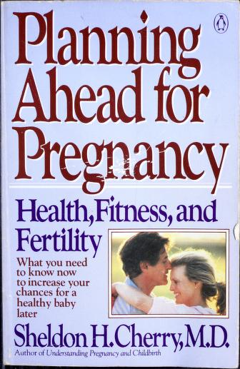 Planning ahead for pregnancy by Sheldon H. Cherry