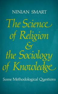 Cover of: Science of Religion and the Sociology of Knowledge | Ninian Smart