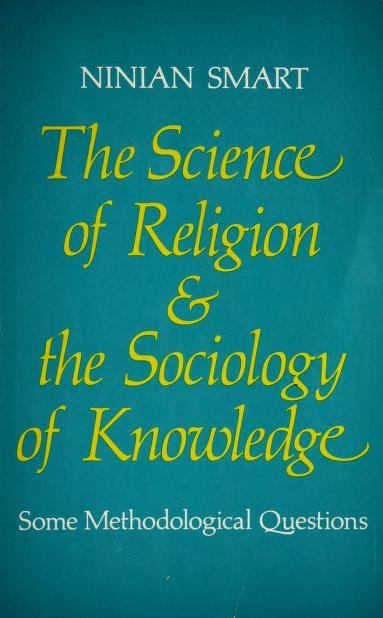 Science of Religion and the Sociology of Knowledge by Ninian Smart