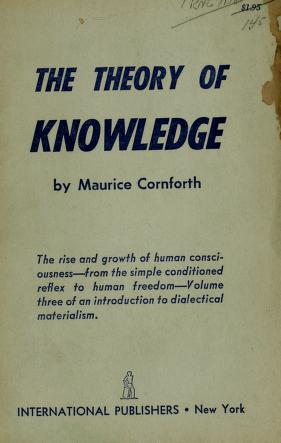 Cover of: The theory of knowledge | Maurice Campbell Cornforth