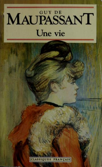 Une Vie (World Classics by Guy de Maupassant