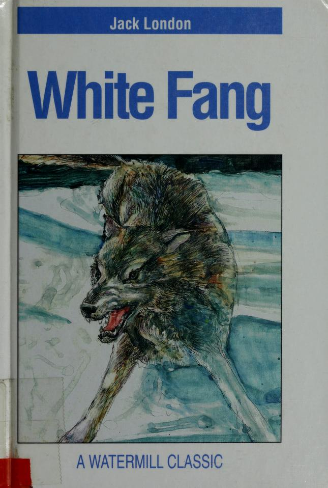 White Fang (A Watermill Classic) by Jack London