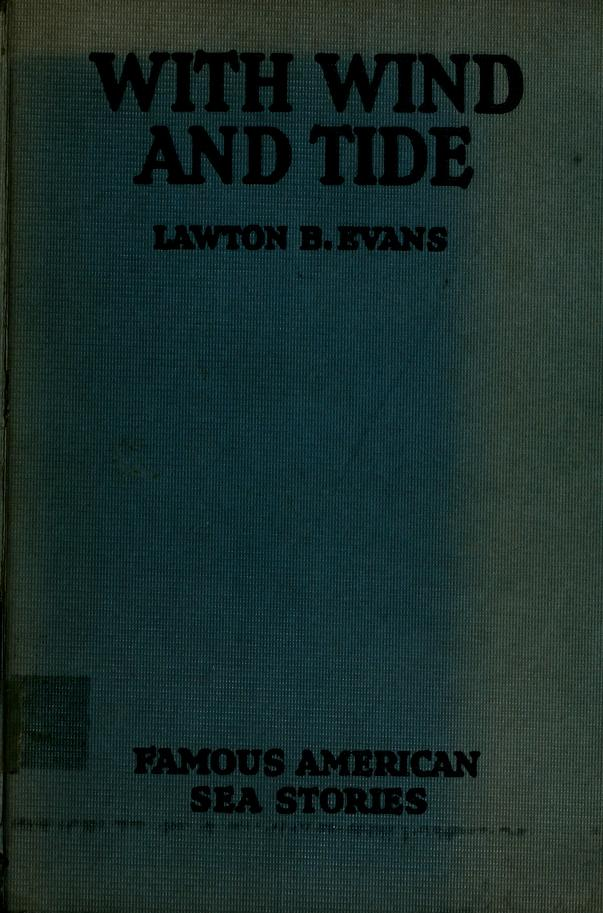With wind and tide by Lawton B. Evans