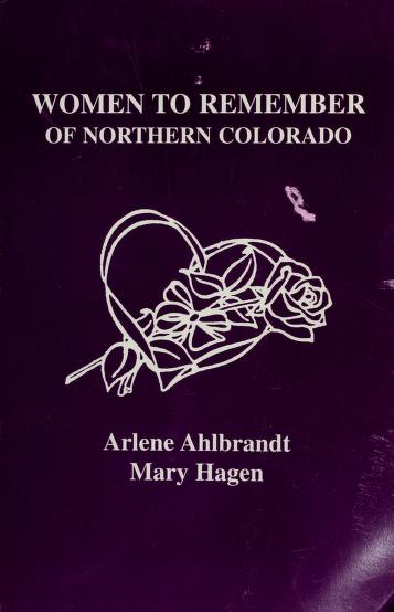 Women to remember of northern Colorado by Arlene Briggs Ahlbrandt