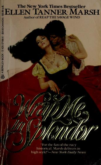 Cover of: Wrap Me in Splendor | Ellen Tanner Marsh