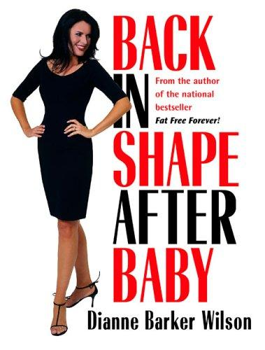Back in Shape After Baby by Dianne Barker Wilson