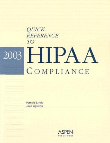 Quick Reference to Hipaa Compliance 2003 by Aspen Publishers