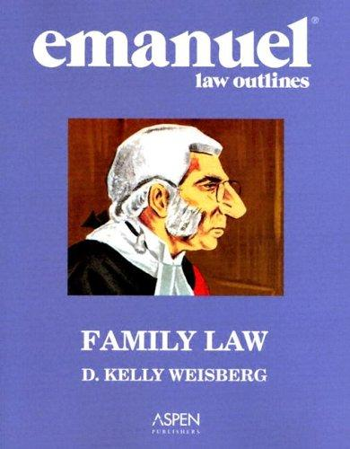 Emanuel Law Outlines by D. Kelly Weisberg