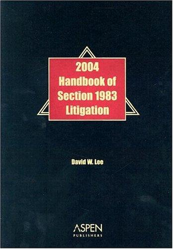 Handbook of Section 1983 Litigation by David W. Lee