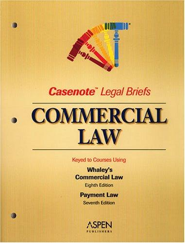 Commercial Law by Casenotes
