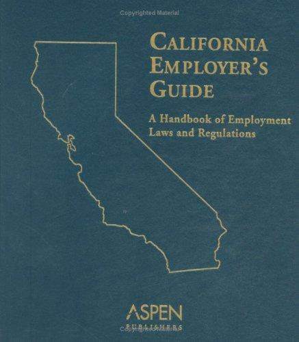 California Employer's Guide by Aspen Publishers Editorial