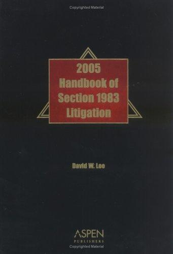Handbook Section 1983 Litigation by David W. Lee