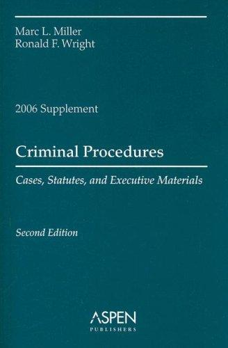 Criminal Procedures, 2006 Case and Statutory by Marc L. Miller