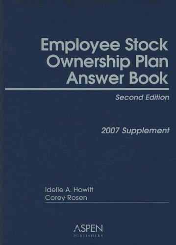 Employee Stock Ownership Plan Answer Book by Idelle A. Howitt