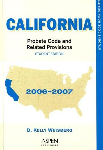 California Probate Code & Related Provisions 06 by Weisberg