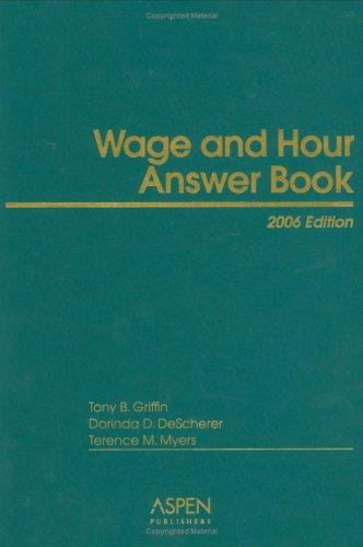 Wage and Hour Answer Book by Tony Barron Griffin