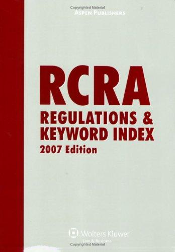 RCRA Regulations and Keyword Index by Aspen Publishers