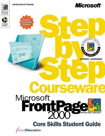 Microsoft  FrontPage  2000 Step by Step Courseware Core Skills Color Class Pack by ActiveEducation