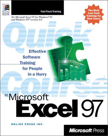 Quick Course(r) in Microsoft(r) Excel 97 by Online Press Inc.