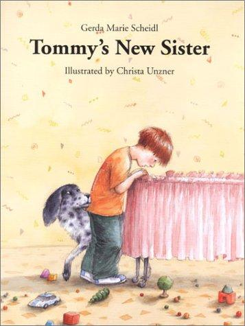 Tommy's New Sister by Christa Unzner