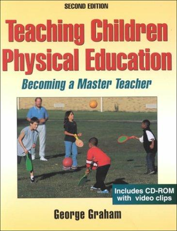 Teaching Children Physical Education by George Graham
