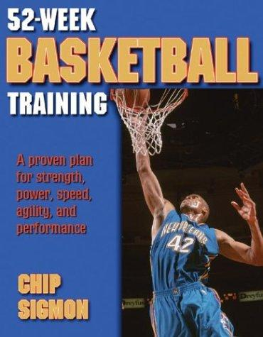 52-Week Basketball Training (52-Week Sports Training Series) by Chip Sigmon