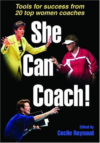 She Can Coach! by Cecile, Ph.D. Reynaud