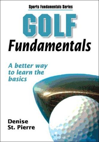 Golf Fundamentals by Denise St. Pierre